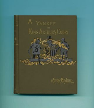 A Connecticut Yankee In King Arthur's Court - 1st Edition/1st Printing. Mark Twain, Samuel...