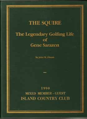 The Squire The Legendary Golfing Life Of Gene Sarazen