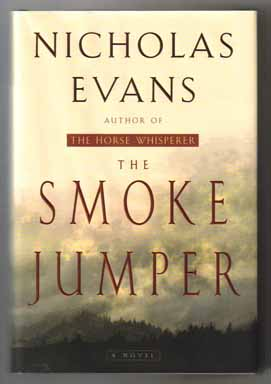 The Smoke Jumper - 1st Edition/1st Printing. Nicholas Evans.