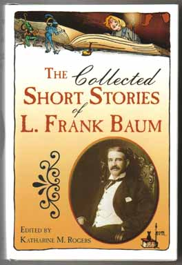 The Collected Short Stories Of L. Frank Baum - 1st Edition/1st Printing