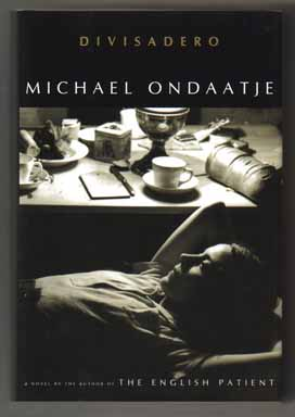 Divisadero - 1st Edition/1st Printing. Michael Ondaatje