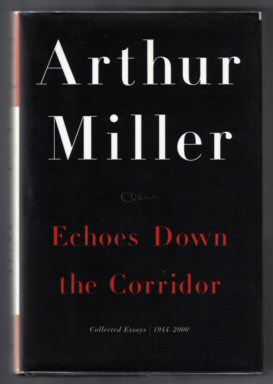 Echoes Down The Corridor (collected Essays - 1944-2000) - 1st Edition/1st Printing. Arthur Miller