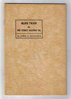 Mark Twain Vs. The Street Railway Co. John S. Mayfield