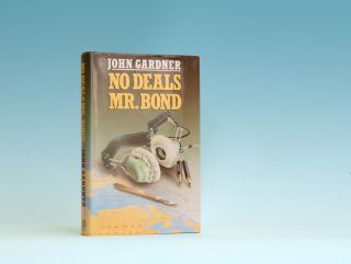 No Deals, Mr. Bond - 1st Edition/1st Printing. John Gardner