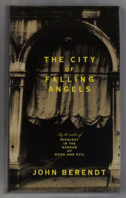 The City Of Falling Angels - 1st Edition/1st Printing. John Berendt