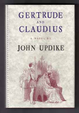 Gertrude And Claudius - 1st Edition/1st Printing. John Updike