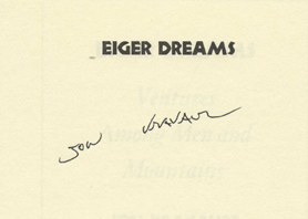Eiger Dreams, Ventures Among Men And Mountains - 1st Edition/1st Printing