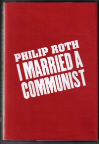 I Married a Communist - 1st Edition/1st Printing. Philip Roth.