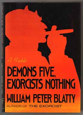 Demons Five, Exorcists Nothing - 1st Edition/1st Printing. William Peter Blatty