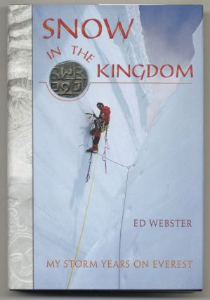 Snow In The Kingdom - My Storm Years on Everest (Limited Signed Team Edition). Edward R. Webster
