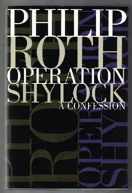 Operation Shylock - 1st Trade Edition/1st Printing. Philip Roth.