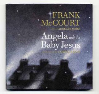 Angela and the Baby Jesus - 1st Edition/1st Printing. Frank McCourt