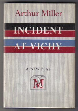 Incident At Vichy - 1st Edition. Arthur Miller
