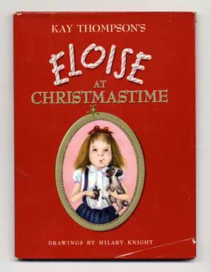 Eloise At Christmastime - 1st Edition/1st Printing. Kay Thompson