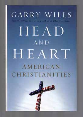Head and Heart: American Christianities - 1st Edition/1st Printing