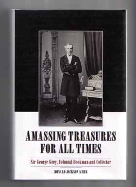 Amassing Treasures for all Times - 1st Edition/1st Printing. Donald Jackson Kerr