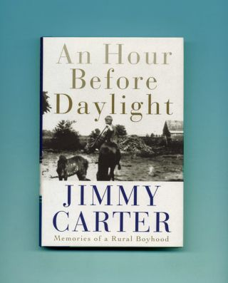 An Hour before Daylight - 1st Edition/1st Printing. Jimmy Carter