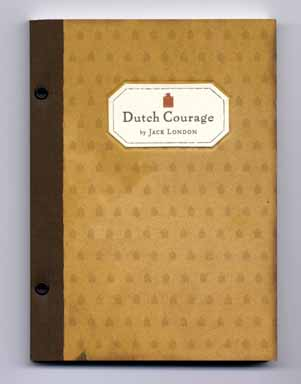 Dutch Courage - 1st Edition/1st Printing. Jack London