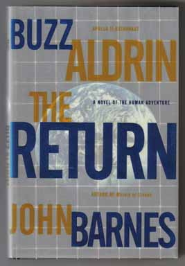 The Return - 1st Edition/1st Printing. Buzz Aldrin, John Barnes
