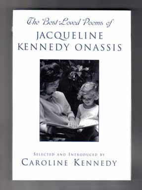 The Best-Loved Poems of Jacqueline Kennedy Onassis - 1st Edition/1st Printing