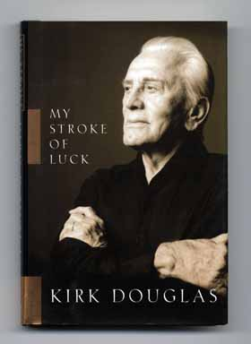 My Stroke of Luck - 1st Edition/1st Printing. Kirk Douglas