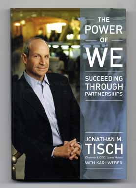 The Power of We: Succeeding through Partnerships - 1st Edition/1st Printing. Jonathan M. Tisch,...