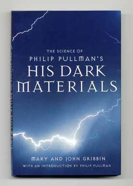 The Science Of Philip Pullman's His Dark Materials; With An Introduction By Philip Pullman - 1st US Edition/1st Printing. Mary Gribbin, John Gribbin, Philip Pullman.