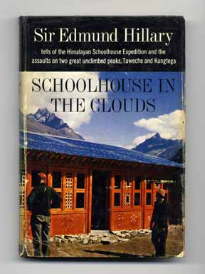 Schoolhouse in the Clouds - 1st Edition/1st Printing. Edmund Hillary.