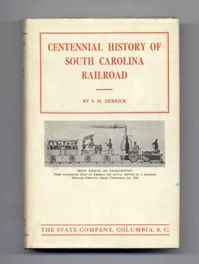 Centennial History of South Carolina Railroad - 1st Edition/1st Printing