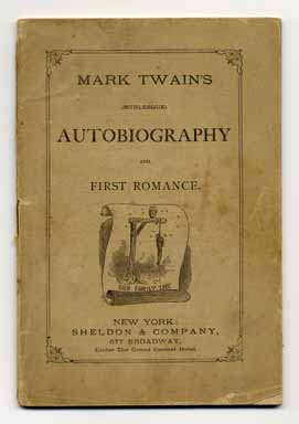 Mark Twain's (burlesque) Autobiography And First Romance. Mark Twain, Samuel Langhorne Clemens