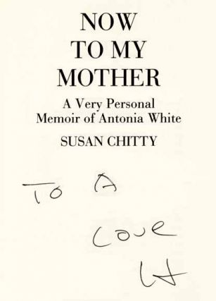 Now to My Mother: a Very Personal Memoir of Antonia White - 1st Edition/1st Printing