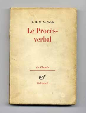 Le Procès - Verbal - 1st Edition/1st Printing. Jean-Marie Gustave Le Clézio