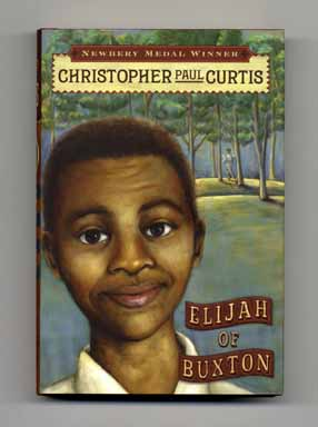 Elijah Of Buxton - 1st Edition/1st Printing. Christopher Paul Curtis