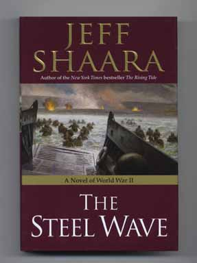 The Steel Wave - 1st Edition/1st Printing. Jeff M. Shaara