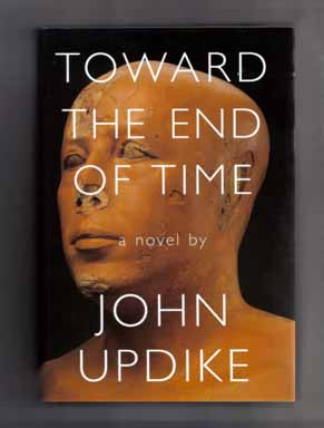 Toward the End of Time - 1st Edition/1st Printing. John Updike.