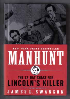 Manhunt, The 12-day Chase For Lincoln's Killer - 1st Edition/1st Printing