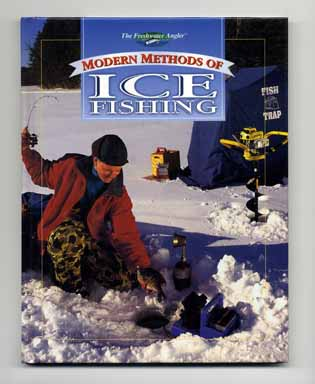 Modern Methods of Ice Fishing - 1st Edition/1st Printing. Tom Gruenwald