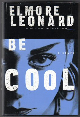 Be Cool - 1st Edition/1st Printing. Elmore Leonard