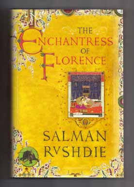 The Enchantress of Florence - 1st Edition/1st Printing. Salman Rushdie.