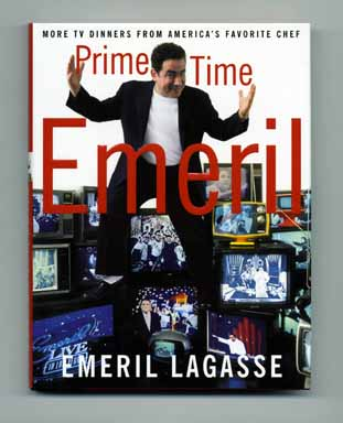 Prime Time Emeril: More TV Dinners from America's Favorite Chef - 1st Edition/1st Printing....