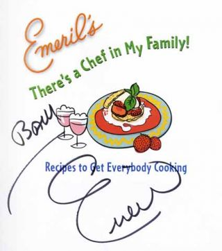 Emeril's There's a Chef in My Family: Recipes to Get Everyone Cooking - 1st Edition/1st Printing