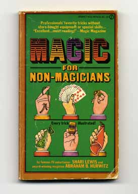 Magic for Non-Magicians. Shari Lewis, Abraham B. Hurwitz
