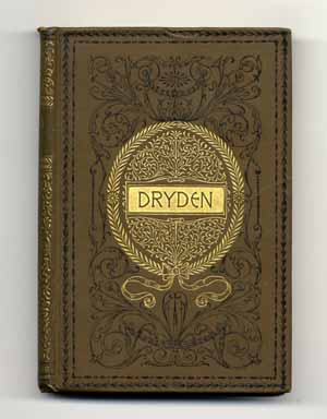 The Poetical Works of John Dryden [With Memoir and Introductions to Poems] Dryden's Poems. John...