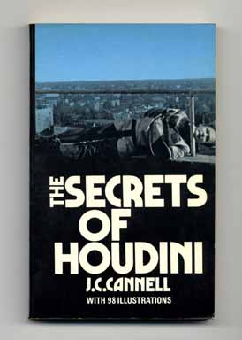 The Secrets of Houdini. J. C. Cannell