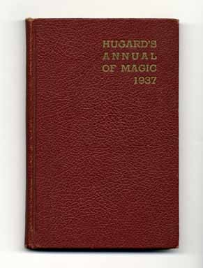 The Magic Annual for 1937: Magic and Illusions. Jean Hugard