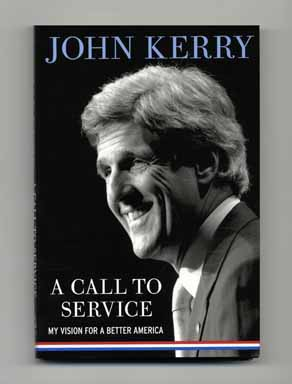 A Call To Service - 1st Edition/1st Printing. John Kerry.