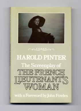The Screenplay of the French Lieutenant's Woman [With a Foreword by John Fowles] - 1st...
