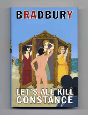 Let's All Kill Constance - 1st Edition/1st Printing. Ray Bradbury