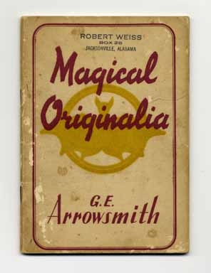 Magical Originalia. G. E. Arrowsmith