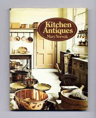 Kitchen Antiques - 1st US Edition